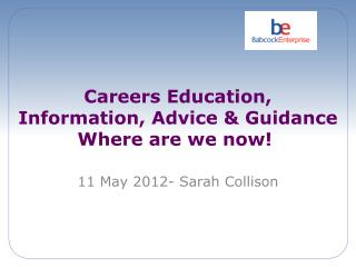Careers Education, Information, Advice & Guidance Where are we now!