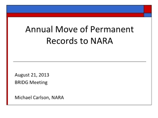 Annual Move of Permanent Records to  NARA