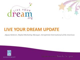 Live Your dream update