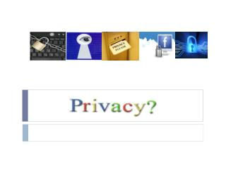 Why to study privacy?