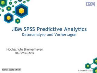 IBM SPSS Predictive Analytics Datenanalyse und Vorhersagen