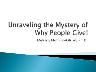 Unraveling the Mystery of Why People Give!