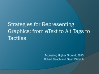 Strategies for Representing Graphics: from eText to Alt Tags to Tactiles