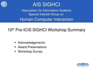 10 th Pre-ICIS SIGHCI Workshop Summary