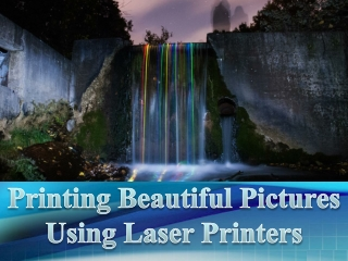 Printing Beautiful Pictures Using Laser Printers