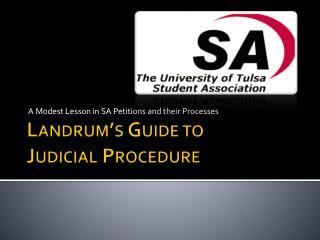 Landrum�s Guide to  Judicial Procedure