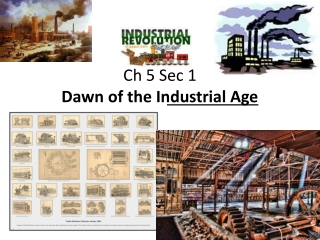 Ch  5 Sec 1 Dawn of the Industrial Age