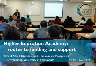 Higher Education Academy:    routes to funding and support