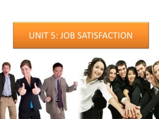 UNIT 5: JOB SATISFACTION