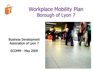 Workplace Mobility Plan Borough of Lyon 7