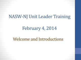 NASW-NJ Unit Leader Training February 4, 2014