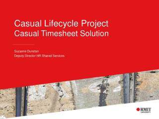 Casual Lifecycle Project Casual Timesheet Solution