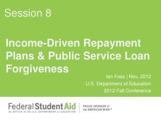Income-Driven  Repayment Plans  & Public Service Loan Forgiveness