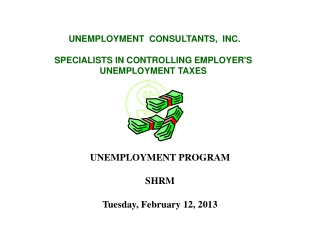 UNEMPLOYMENT  CONSULTANTS,  INC.  SPECIALISTS IN CONTROLLING EMPLOYER'S UNEMPLOYMENT TAXES