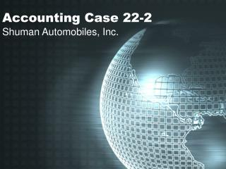 Accounting Case 22-2 Shuman Automobiles