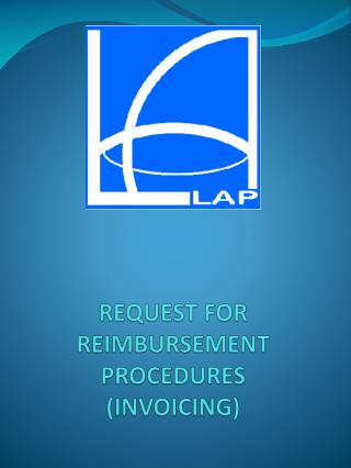 REQUEST FOR REIMBURSEMENT PROCEDURES (INVOICING)