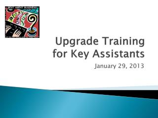 Upgrade Training  for Key Assistants