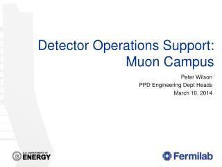 Detector Operations Support:  Muon  Campus