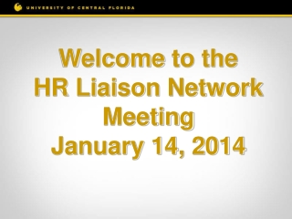 Welcome  to the HR Liaison Network Meeting January 14, 2014