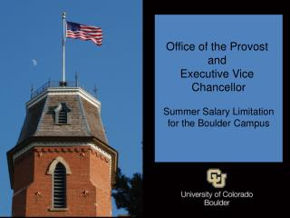 Office of the Provost  and  Executive Vice  Chancellor Summer Salary Limitation for the Boulder Campus