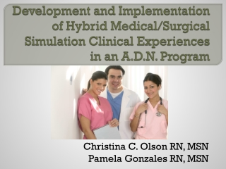 Development and Implementation of Hybrid Medical/Surgical Simulation Clinical Experiences in an A.D.N. Program
