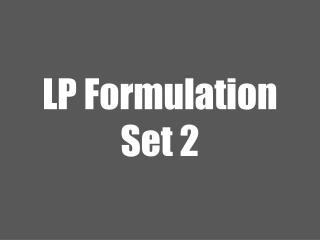 LP Formulation Set 2
