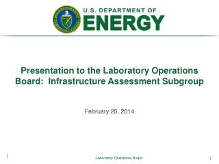 Presentation to the Laboratory  Operations  Board:  Infrastructure  Assessment Subgroup