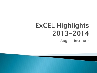 ExCEL Highlights  2013-2014