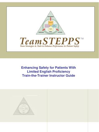 Enhancing Safety for Patients With  Limited English Proficiency Train-the-Trainer Instructor Guide