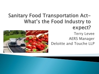 Sanitary Food Transportation Act- What's the Food Industry to expect?