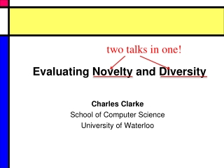 Evaluating Novelty  and  Diversity