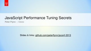 JavaScript  Performance  Tuning Secrets