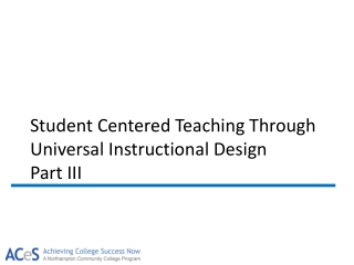 Student Centered Teaching Through Universal Instructional  Design Part III