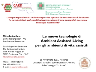 Michela Aquilano Biomedical  Engineer – PhD Post Doctoral Researcher Scuola Superiore Sant'Anna The BioRobotics  Instit