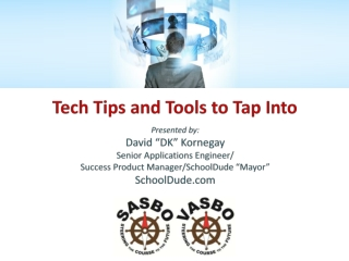 "Tech Tips and  Tools  to Tap Into Presented by: David ""DK"" Kornegay Senior Applications Engineer/ Success Product Manag"