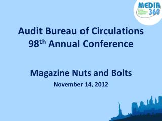 Audit Bureau of Circulations  98 th  Annual Conference