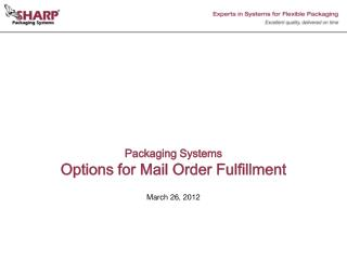 Packaging Systems  Options for Mail Order Fulfillment