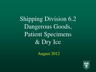 Shipping Division 6.2  Dangerous Goods, Patient Specimens & Dry Ice