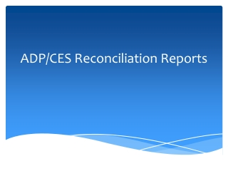 ADP/CES Reconciliation Reports