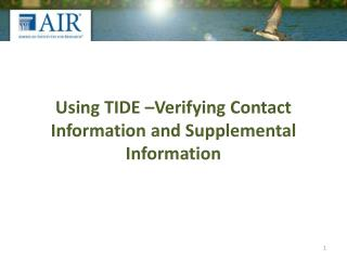Using TIDE –Verifying  Contact Information  and Supplemental  Information