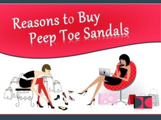 Benefits of Peep Toe Sandals for Women