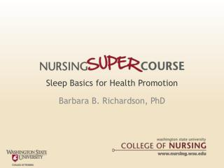 sleep basics for health promotion barbara b. richardson, phd