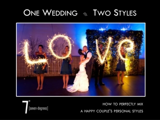 One Wedding / Two styles