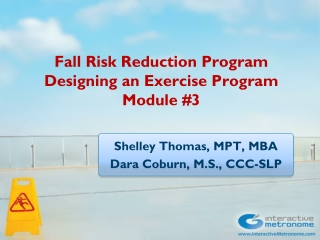 Fall Risk Reduction Program  Designing an Exercise Program Module #3
