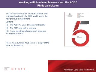 This session will focus on low level learners, that is, those described in the ACSF level 1 and in the new pre level 1