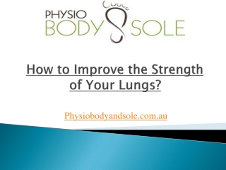 Breathing Exercises - How to Improve the Strength of Your Lu