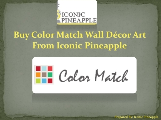 Buy Color Match Wall Décor Art From Iconic Pineapple