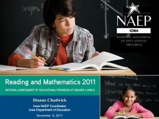 Dianne Chadwick Iowa NAEP Coordinator Iowa Department of Education November  8, 2011