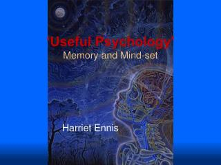 'Useful Psychology'  Memory and Mind-set