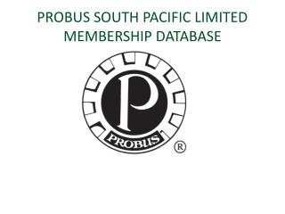 PROBUS SOUTH PACIFIC LIMITED MEMBERSHIP DATABASE